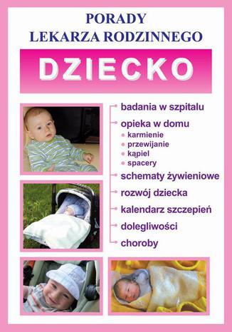 Okładka książki Dziecko. Porady lekarza rodzinnego