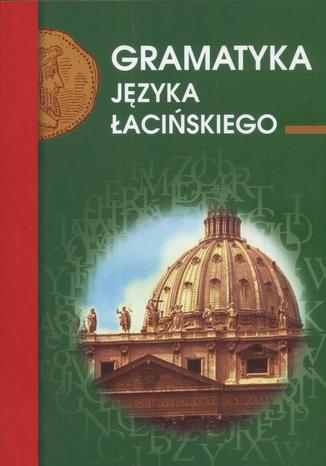 Okładka książki Gramatyka języka łacińskiego