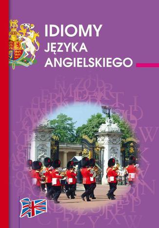 Okładka książki/ebooka Idiomy języka angielskiego