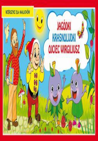 Okładka książki Jagódki Krasnoludki Ojciec Wirgiliusz Wierszyki dla maluchów