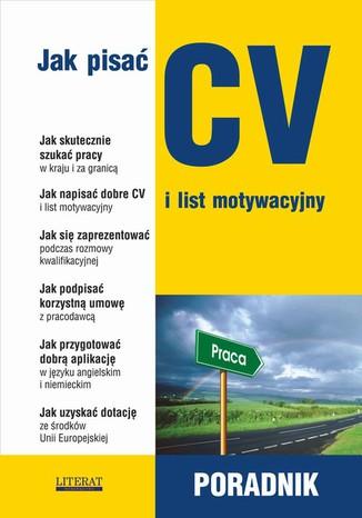 Okładka książki Jak pisać CV i list motywacyjny. Poradnik