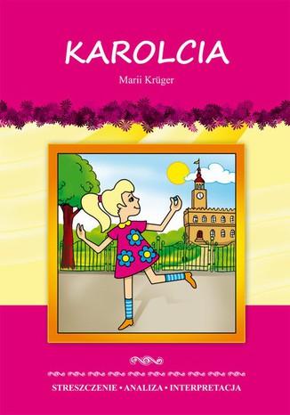 Okładka książki/ebooka Karolcia Marii Kruger. Streszczenie. Analiza. Interpretacja