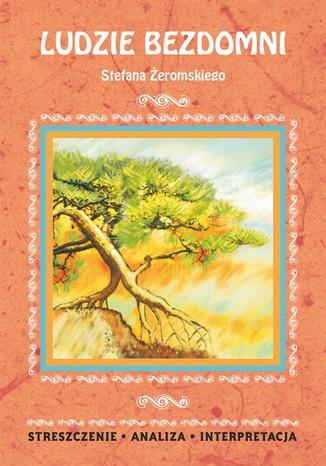 Okładka książki/ebooka Ludzie bezdomni Stefana Żeromskiego. Streszczenie, analiza, interpretacja