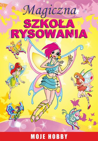 Okładka książki Magiczna szkoła rysowania. Moje hobby
