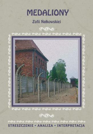 Okładka książki Medaliony Zofii Nałkowskiej. Streszczenie, analiza, interpretacja