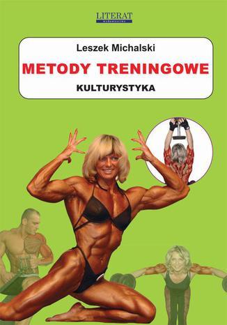 Okładka książki Metody treningowe. Kulturystyka