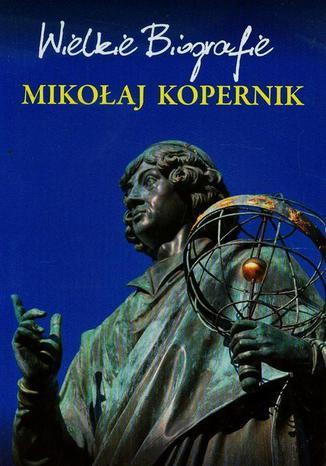 Okładka książki/ebooka Mikołaj Kopernik. Wielkie Biografie