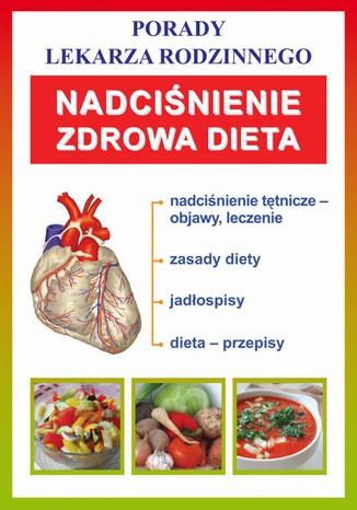 Okładka książki/ebooka Nadciśnienie. Zdrowa dieta. Porady lekarza rodzinnego