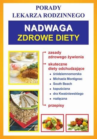 Okładka książki/ebooka Nadwaga. Zdrowe diety. Porady lekarza rodzinnego