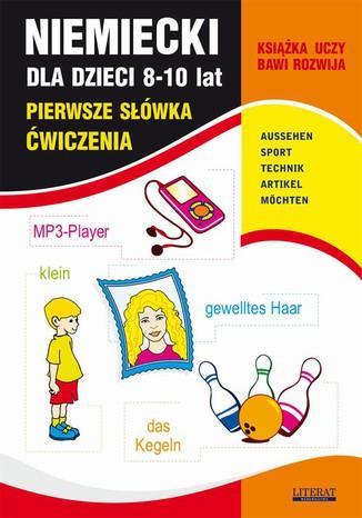 Okładka książki/ebooka Niemiecki dla dzieci 8-10 lat. Pierwsze słówka. Ćwiczenia. AUSSEHEN, SPORT, TECHNIK, ARTIKEL, MÖCHTEN