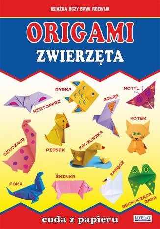 Okładka książki Origami. Zwierzęta. Cuda z papieru