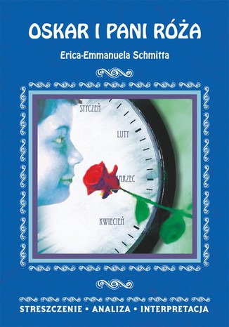 Okładka książki Oskar i pani Róża Erica-Emmanuela Schmitta. Streszczenie. Analiza. Interpretacja