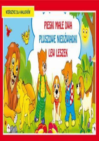 Pieski małe dwa Pluszowe niedźwiadki Lew Leszek Wierszyki dla maluchów