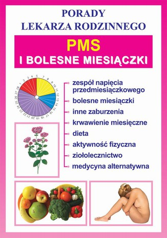 Okładka książki/ebooka PMS i bolesne miesiączki. Porady lekarza rodzinnego