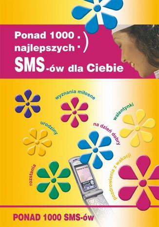 Okładka książki/ebooka Ponad 1000 najlepszych SMS-ów dla Ciebie