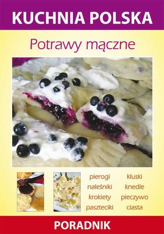 Okładka książki Potrawy mączne. Kuchnia polska. Poradnik