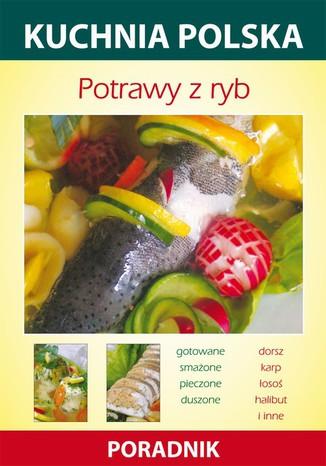 Okładka książki Potrawy z ryb. Kuchnia polska. Poradnik