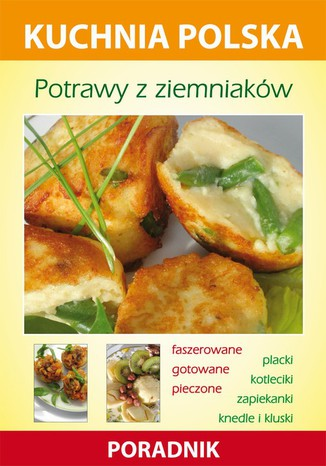 Okładka książki/ebooka Potrawy z ziemniaków. Kuchnia polska. Poradnik