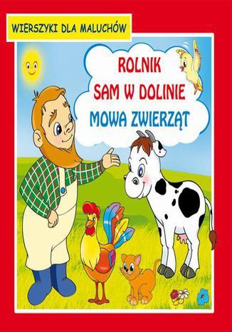 Okładka książki/ebooka Rolnik sam w dolinie Mowa zwierząt Wierszyki dla maluchów