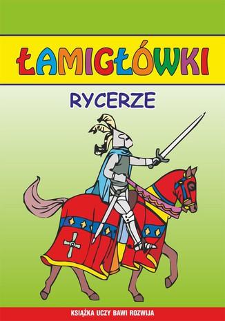 Okładka książki Rycerze. Łamigłówki