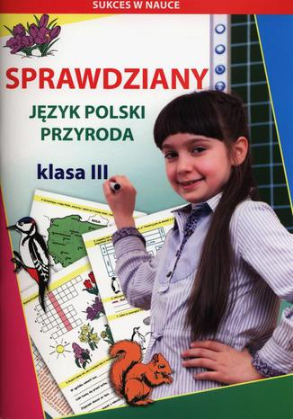 Okładka książki Sprawdziany Język polski Przyroda Klasa 3