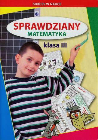 Okładka książki Sprawdziany Matematyka klasa 3