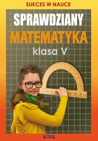 Okładka książki Sprawdziany Matematyka Klasa V. Sukces w nauce