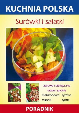 Okładka książki Surówki i sałatki. Kuchnia polska. Poradnik