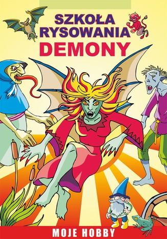 Okładka książki/ebooka Szkoła rysowania. Demony. Moje hobby