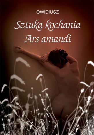 Okładka książki Sztuka kochania.  Ars amandi
