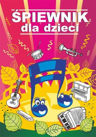 Okładka książki Śpiewnik dla dzieci