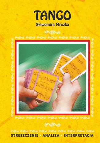 Okładka książki/ebooka Tango Sławomira Mrożka. Streszczenie, analiza, interpretacja