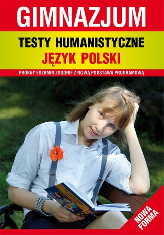 Okładka książki/ebooka Testy humanistyczne. Język polski. Gimnazjum. Nowa forma