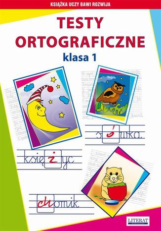Okładka książki/ebooka Testy ortograficzne. Klasa 1