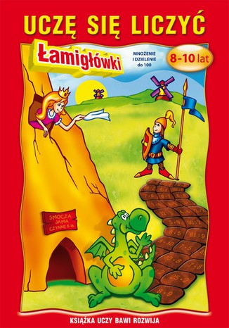 Okładka książki/ebooka Uczę się liczyć. 8-10 lat. Łamigłówki Mnożenie i dzielenie do 100