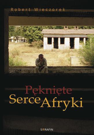 Okładka książki/ebooka Pęknięte Serce Afryki