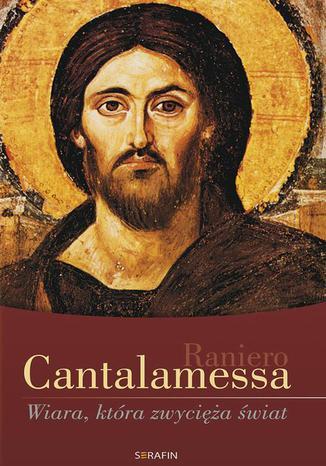 Okładka książki Wiara, która zwycięża świat