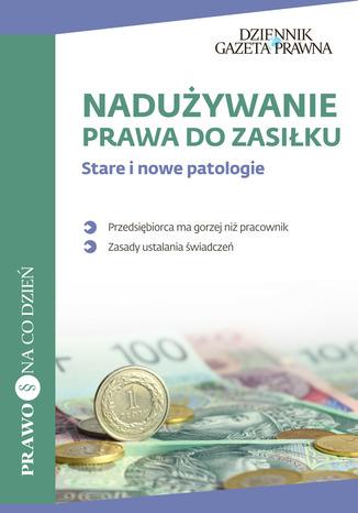Okładka książki/ebooka Nadużywanie prawa do zasiłku Stare i nowe patologie