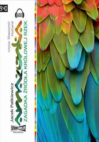 Okładka książki Amazonka. Zagadka źródła królowej rzek