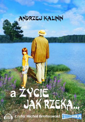 Okładka książki A życie jak rzeka