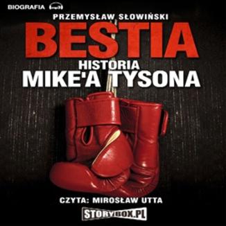 Okładka książki Bestia. Historia Mike'a Tysona