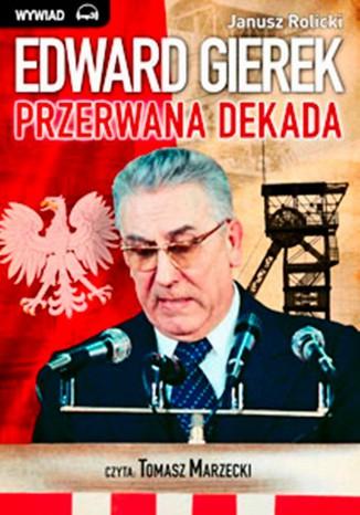 Okładka książki/ebooka Edward Gierek. Przerwana Dekada