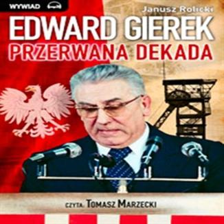 Okładka książki Edward Gierek. Przerwana Dekada