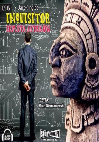 Okładka książki Inquisitor Zemsta Azteków