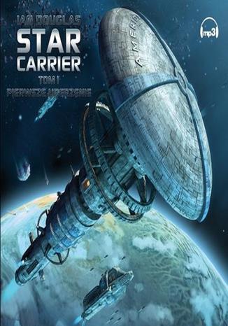 Okładka książki/ebooka Star Carrier Tom 1 Pierwsze uderzenie