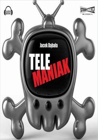 Okładka książki/ebooka Telemaniak