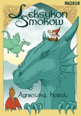 Okładka książki/ebooka Leksykon smoków, czyli poradnik dla początkujących smokolubów