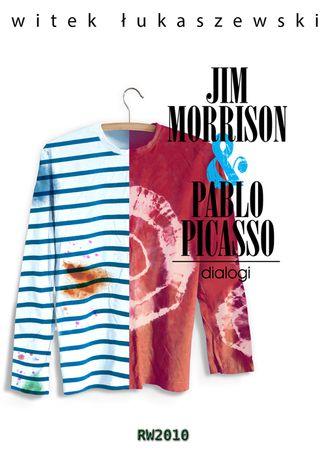 Okładka książki Dialogi 2. Jim Morrison & Pablo Picasso