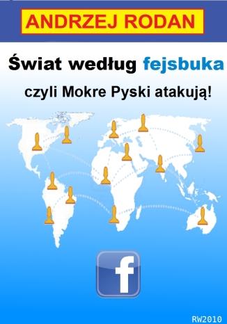 Okładka książki Świat według fejsbuka, czyli Mokre Pyski atakują!