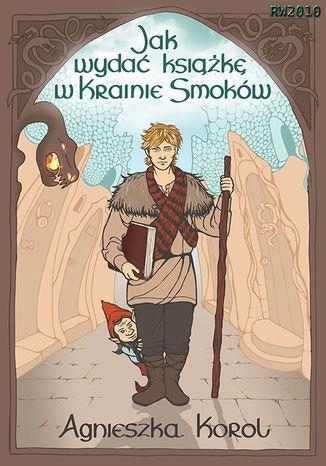 Okładka książki/ebooka Jak wydać książkę w Krainie Smoków